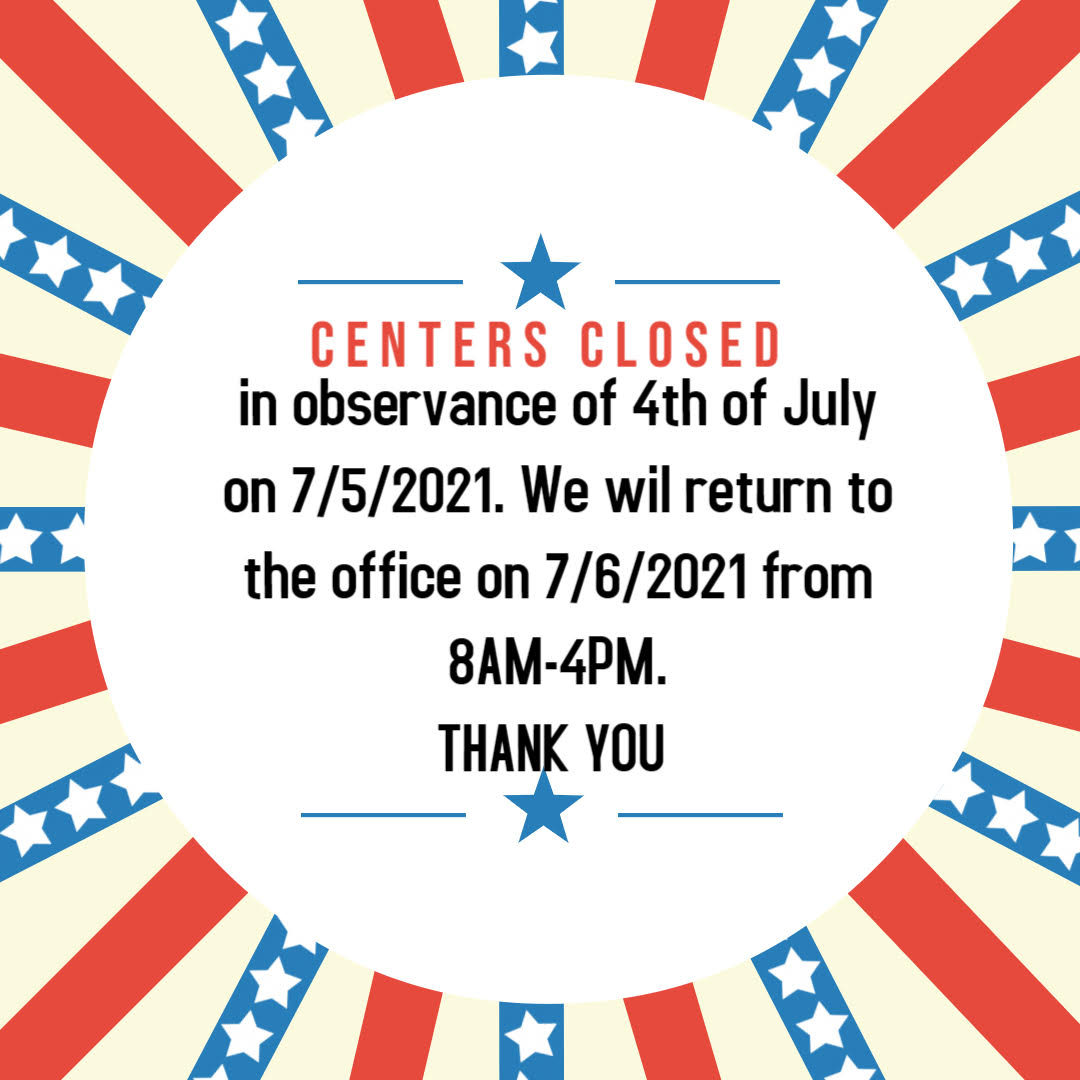CENTER CLOSED in observance of 4th of July